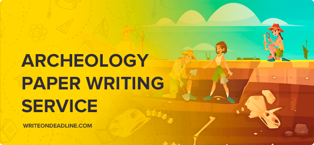 ARCHEOLOGY PAPER WRITING SERVICE