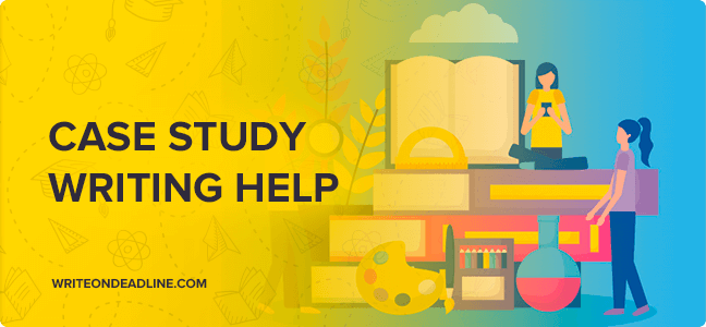 CASE STUDY WRITING HELP