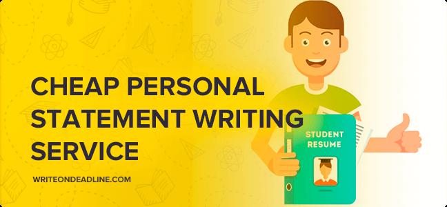 CHEAP PERSONAL STATEMENT WRITING SERVICE
