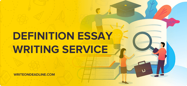 DEFINITION ESSAY WRITING SERVICE