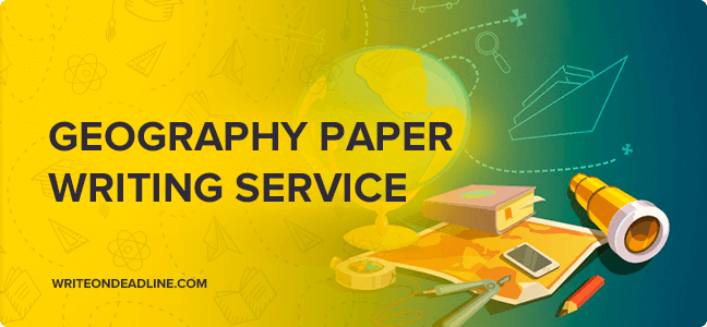 GEOGRAPHY PAPER WRITING SERVICE