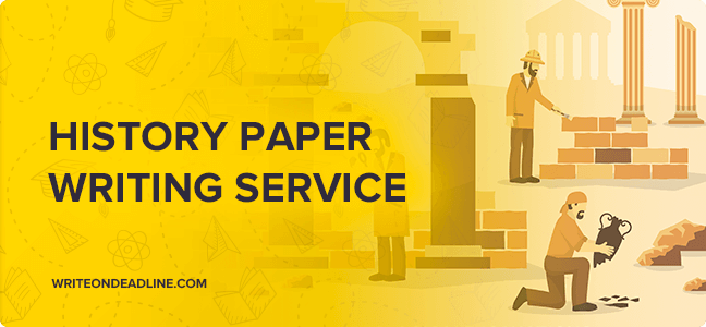 HISTORY PAPER WRITING SERVICE