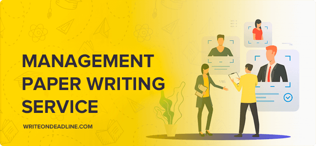 MANAGEMENT PAPER WRITING SERVICE