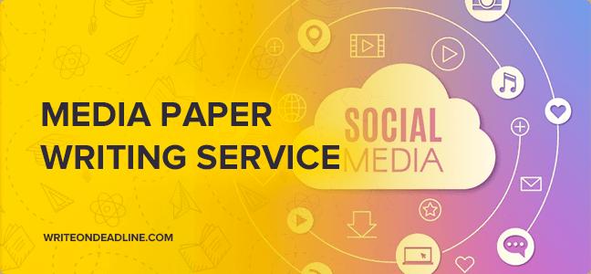 MEDIA PAPER WRITING SERVICE