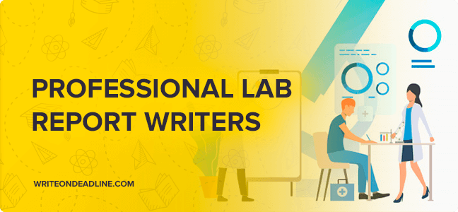 PROFESSIONAL LAB REPORT WRITERS