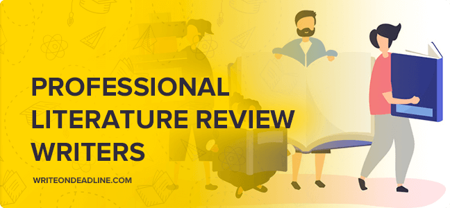 PROFESSIONAL LITERATURE REVIEW WRITERS