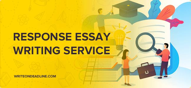 RESPONSE ESSAY WRITING SERVICE