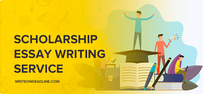 SCHOLARSHIP ESSAY WRITING SERVICE
