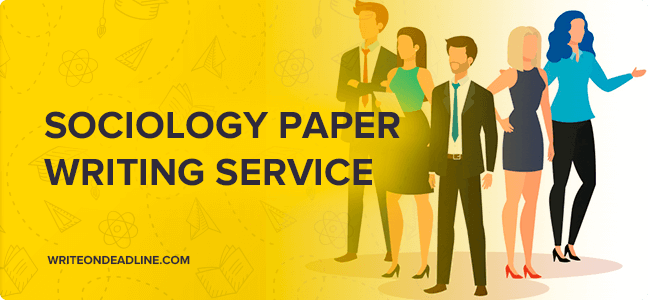 SOCIOLOGY PAPER WRITING SERVICE