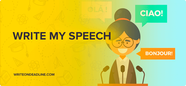 WRITE MY SPEECH