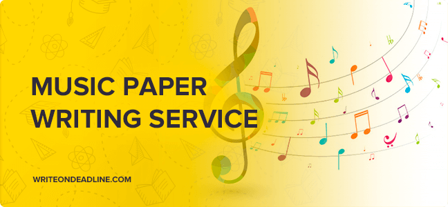 MUSIC PAPER WRITING SERVICE