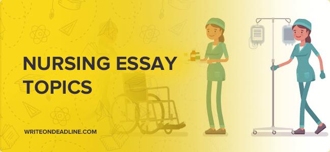 Best Argumentative Essay Topic in Nursing