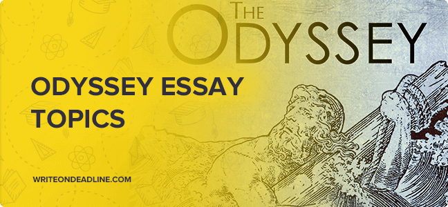 ODYSSEY ESSAY TOPICS