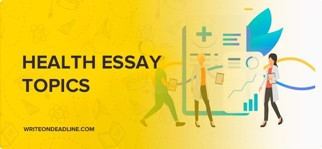 HEALTH ESSAY TOPICS