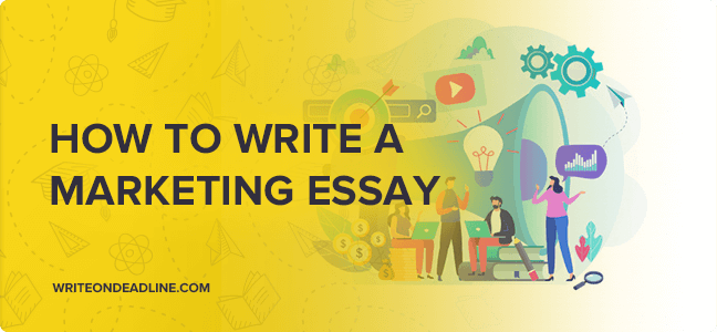 HOW TO WRITE A MARKETING ESSAY