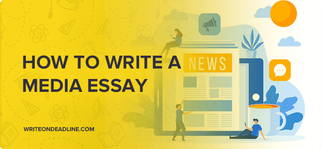 HOW TO WRITE A MEDIA ESSAY